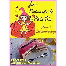 T2: Les Entremets de la Petite Mu: Tome 2: Collection Printemps (French Edition)