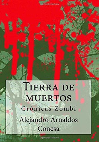 Tierra de muertos: Crónicas Zombi: Volume 3