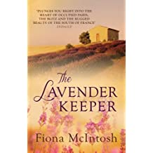The Lavender Keeper by Fiona McIntosh (2013-06-10)