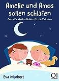 Amelie und Amos sollen schlafen: Gute-Nacht-Geschichten für die Kleinsten (Vorlesegeschichten mit Amelie und Amos 3)