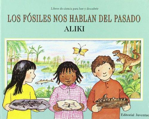 Los fósiles nos hablan del pasado (LIBROS DE ALIKI) por Aliki