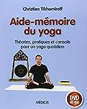 Aide-mémoire du yoga : théories, pratiques et conseils pour un yoga quotidien (1DVD)