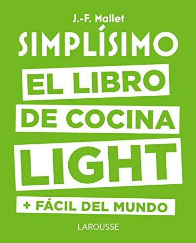 Simplísimo. El libro de cocina light más fácil del mundo (Larousse - Libros Ilustrados/ Prácticos - Gastronomía) por Jean-François Mallet