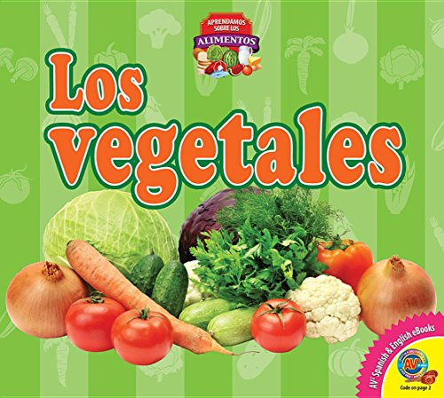 Los Vegetales (Vegetables) (Aprendamos sobre los alimentos / Let's Learn About Food) por Samantha Nugent