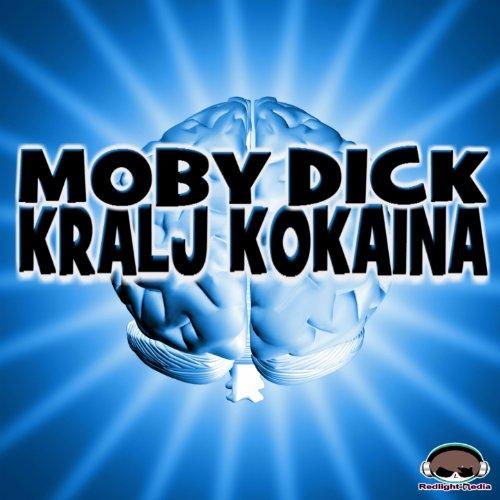 Kokaina Moby dick kralj