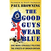 [The Good Guys Wear Blue] [By: Browning, Paul William] [December, 2012]