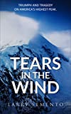 Tears in the Wind: Triumph and Tragedy on America's Highest Peak