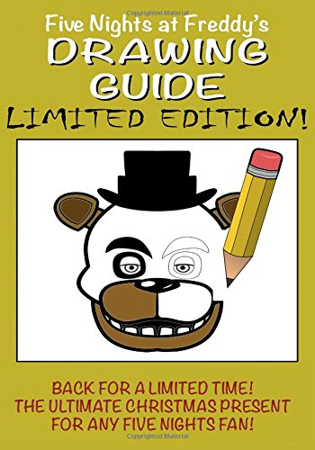 Five Nights at Freddy's Drawing Guide - LIMITED EDITION: Avaliable for a limited time only! Learn how to draw all your favorite characters, including Freddy, Foxy and a super secret animatronic...