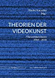 Theorien der Videokunst: Theoretikerinnen 2004-2018 (eva - edition video art, Band 4)