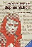 Das kurze Leben der Sophie Scholl (Ravensburger Taschenbücher) - Hermann Vinke