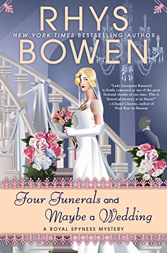 Four Funerals and Maybe a Wedding (A Royal Spyness Mystery, Band 12)