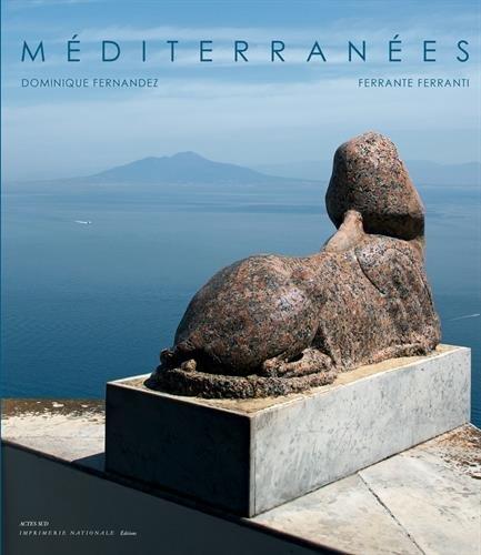 Méditerranées par Dominique Fernandez