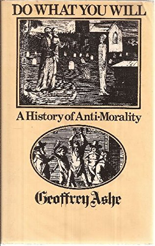 Do What You Will: History of Anti-morality by Geoffrey Ashe (1974-01-21)