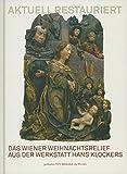 Das Wiener Weihnachtsrelief aus der Werkstatt Hans Klockers