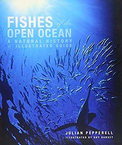 Fishes of the Open Ocean: A Natural History & Illustrated Guide