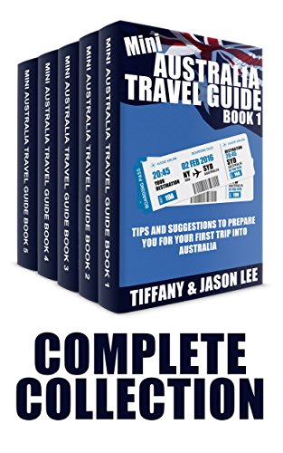 Mini Australia Travel Guide Collection: Tips and suggestions to prepare you for your first trip into Australia (Australia, Aussie, Travel Guide, Tips, Customs, Down Under, Holiday) (English Edition)