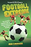 Football Extreme by Rob Crossan (2011-04-04)
