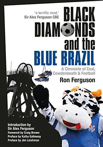 black-diamonds-and-the-blue-brazil-new-edition-a-chronicle-of-coal-cowdenbeath-and-football