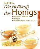Muskelaufbaumittel - Die Heilkraft des Honigs: Natürlich wirksam - Rezepte - Anwendungen von A bis Z (Herbig Hausapotheke)