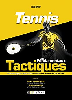 Tennis - Les fondamentaux tactiques (SPORTS DE RAQUE) par [Ravilly, Cyril]
