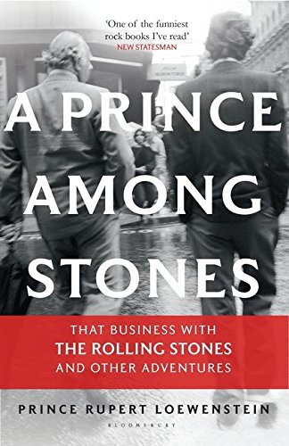 A Prince Among Stones: That Business with The Rolling Stones and Other Adventures por Prince Rupert Loewenstein