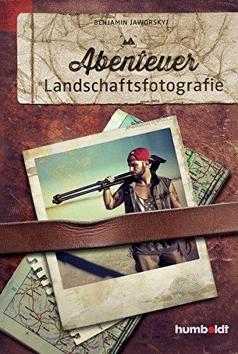 Abenteuer Landschaftsfotografie