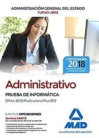 Administrativo de la Administración General del Estado . Prueba de informática Office 2010 Professional Plus SP2 par  Varios autores