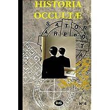 Historia Occultae N 06: Revue annuelle des sciences esoteriques