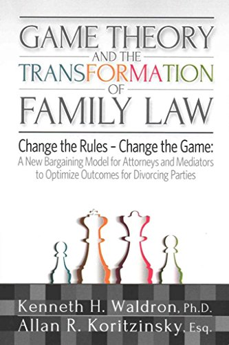 [(Game Theory and the Transformation of Family Law)] [By (author) Allan R. Koritzinsky ] published on (October, 2015)