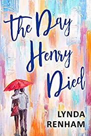 The Day Henry Died: A supernatural romance