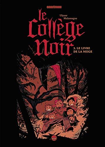 Le collège noir, Tome 03: Le livre de la neige