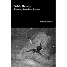 Sable Revery: Poems, Sketches, Letters