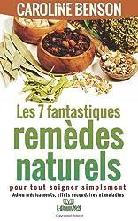 7 fantastiques remedes naturels: Pour tout soigner simplement (Santé naturelle)