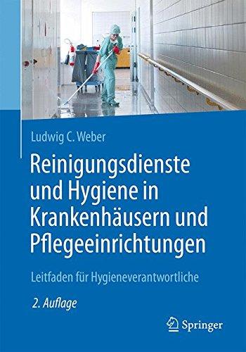 Reinigungsdienste und Hygiene in Krankenhäusern und Pflegeeinrichtungen: Leitfaden für Hygieneverantwortliche