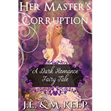 Her Master's Corruption (Book 2): A Dark Fairy Tale