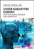Unser kreatives Gehirn: Wie wir leben, lernen und arbeiten