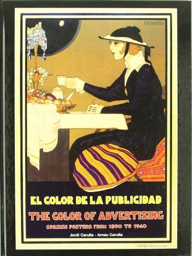 Color De La Publicidad, El: Spanish Posters from 1890 to 1940