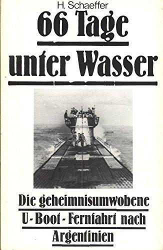 66 Tage unter Wasser -Die geheimnisumwobene U-Boot Fernfahrt des deutschen U-Boot U 977 nach Argentinien