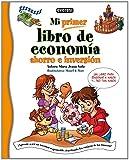 Mi primer libro de economía, ahorro e inversión: ¡Aprende a ser un inversor responsable,...