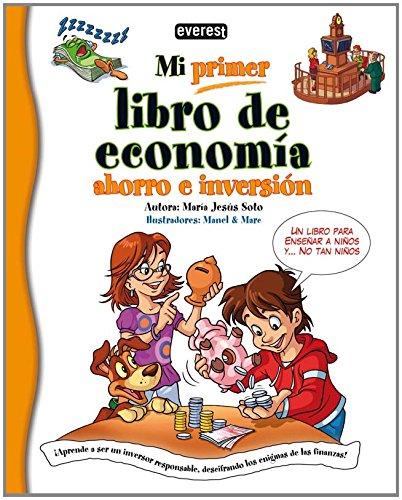 Mi primer libro de economía, ahorro e inversión: ¡Aprende a ser un...