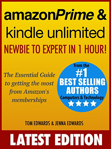 Amazon Prime & Kindle Unlimited: Newbie to Expert in 1 Hour!: The ...