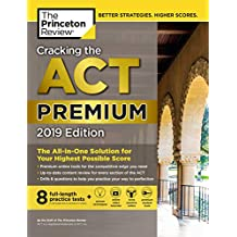 Cracking the ACT Premium Edition with 8 Practice Tests: 2019 Edition