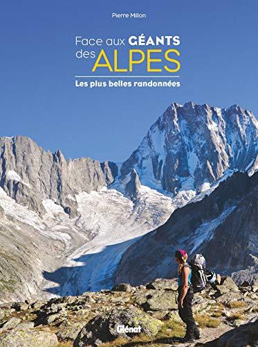 Face aux géants des Alpes: Les plus belles randonnées