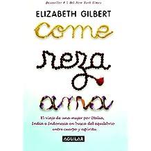 Come Reza Ama (Spanish Edition) by Elizabeth Gilbert (2007-07-01)