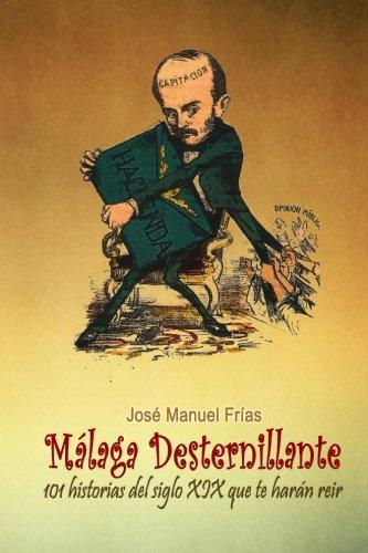 Málaga desternillante: 101 historias del siglo XIX que te harán reír