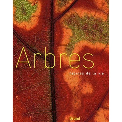ARBRES, RACINES DE LA VIE