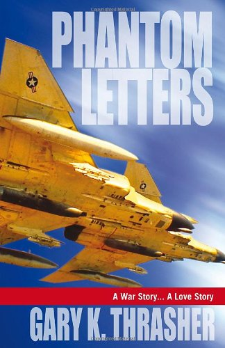 Phantom Letters: A Fighter Pilot's Letters Home from Vietnam (Letters Home From Vietnam)