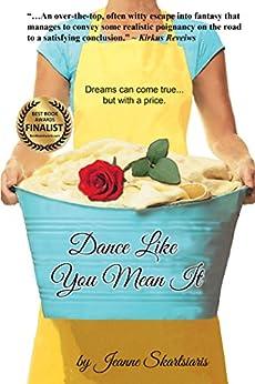 Dance Like You Mean It (English Edition) di [Skartsiaris, Jean, Skartsiaris, Jeanne]