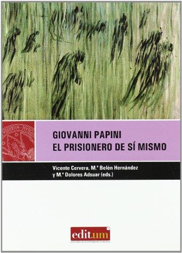 Giovanni Papini: El prisionero de si mismo/ Prisoner of Himself por Giovanni Papini