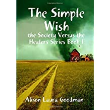 The Simple Wish: the Society Versus the Healers Series Book 1